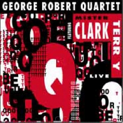 George Robert Quartet Feat. Clark Terry